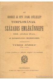 Az Orosházi Ág. Hitv. Evang. gyülekezet templomának százados emlékünnepe - Veres József - Régikönyvek