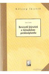 Bevezető fejezetek a társadalomgazdaságába (dedikált) - Vass Csaba - Régikönyvek
