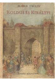Koldus és királyfi - Mark Twain - Régikönyvek