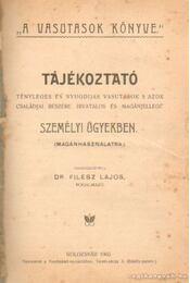 A vasutasok könyve Tájékoztató - Dr. Filesz Lajos - Régikönyvek