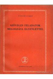Szöveges feladatok megoldása egyenlettel - Faragó László - Régikönyvek