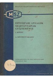 Építőipari anyagok szabványainak gyűjteménye I. kötet - Fábry Sándor - Régikönyvek