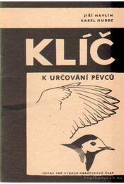 Klíc k urcování pevcu - Havlín, Jirí, Hudec, Karel - Régikönyvek