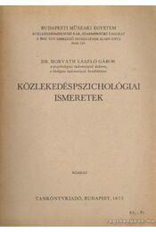 Közlekedéspszichológiai ismeretek - Horváth László Gábor - Régikönyvek