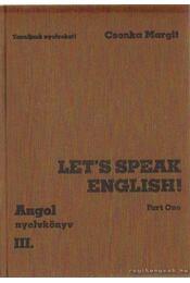 Let's speak English - Angol nyelvkönyv III. - Csonka Margit - Régikönyvek