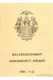 Balassagyarmati honismereti híradó 199. 1-2 - Több szerző - Régikönyvek