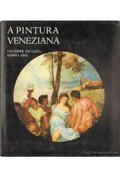 A Pintura Veneziana - Giuseppe de Logu, Mario Abis - Régikönyvek