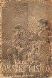 Omszki tuszok - Palotay Dénes - Régikönyvek