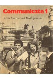 Communicate 1 - Morrow, Keith, Johnson, Keith - Régikönyvek