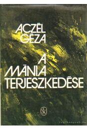A mánia terjeszkedése - Aczél Géza - Régikönyvek