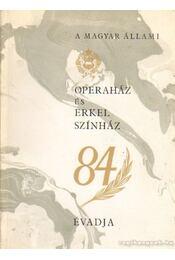 A Magyar Állami Operaház és Erkel színház 84. évadja - Régikönyvek