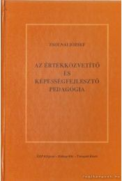 Az értékközvetítő és képességfejlesztő pedagógia - Zsolnai József - Régikönyvek
