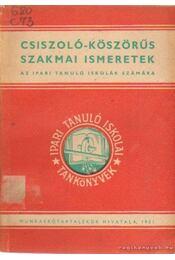 Csiszoló-köszörüs szakmai ismeretek - Magyari Ferenc - Régikönyvek
