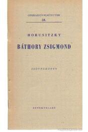 Báthory Zsigmond - Horusitzky Zoltán - Régikönyvek