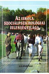 Az iskola szociálpszichológiai jelenségvilága - Mészáros Aranka - Régikönyvek