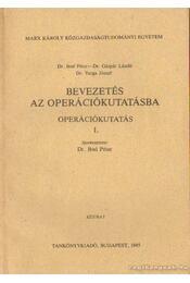 Bevezetés az operációkutatásba - Operációkutatás I-II. kötet - Dr. Bod Péter, Dr. Gáspár László, Dr. Varga József - Régikönyvek