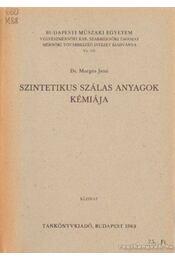 Szintetikus szálas anyagok kémiája - Morgós Jenő dr. - Régikönyvek