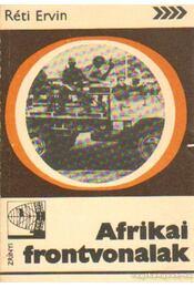Afrikai frontvonalak - Réti Ervin - Régikönyvek