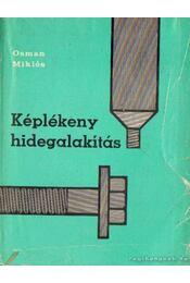 Képlékeny hidegalakítás - Osman Miklós - Régikönyvek