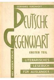 Deutsche Gegenwart 1. Teil: Wurzeln und Anfange - Kirchhoff, Gerhard - Régikönyvek