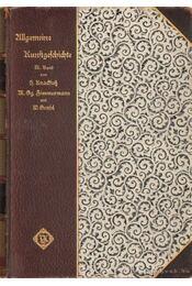 Allgemeine Kunstgeschichte III. Band - Knachsutz, H., Zimemermann, M., Gensel, M. - Régikönyvek