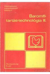 Baromfitartás-technológia III. - Heinerné Hertelendy Zsuzsanna - Régikönyvek