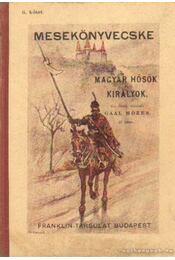 Magyar hősök és királyok - Gaál Mózes - Régikönyvek