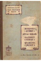 Bessenyei György-Révai Miklós-Kazinczy Ferenc-Gvadányi József ( Nagy magyarok élete ) - Benedek Elek - Régikönyvek