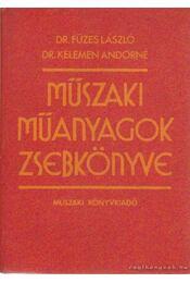 Műszaki műanyagok zsebkönyve - Füzes László- Kelemen Andorné - Régikönyvek