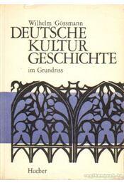 Deutsche Kultur Geschichte im Grundriss - Gössmann, Wilhelm - Régikönyvek