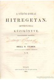 A görög-romai hitregetan (mythologia) kézikönyve gymnasiumok számára - Stoll H. Vilmos - Régikönyvek
