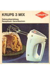 Krups 3 Mix - Bebrauchsanleitung, Rezeptbuch - Garantieschein - Régikönyvek