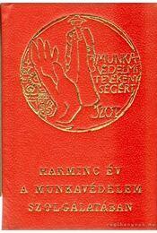 Harminc év a munkavédelem szolgálatában - SZOT Munkavédelmi Oszt. - Régikönyvek