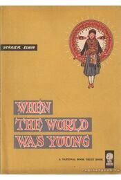 When the world was young - Elwin, Verrier - Régikönyvek