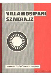 Villamosipari (erősáramú) szakrajz és rajzolvasási példatár - Ónodi György - Régikönyvek