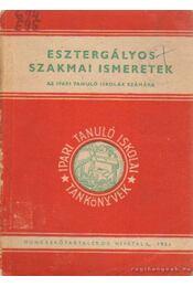 Esztergályos szakmai ismeretek - Szenczi Gyula - Régikönyvek
