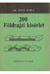 200 földrajzi kísérlet - Tóth Aurél - Régikönyvek