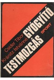 Gyógyító testmozgás - Csider Tibor, Kránitz Istvánné - Régikönyvek