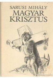 Magyar Krisztus - Sarusi Mihály - Régikönyvek