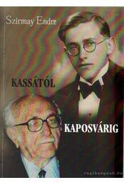 Kassától Kaposvárig - Szirmay Endre - Régikönyvek