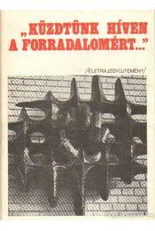 Küzdtünk híven a forradalomért - Békevári Sándor, Bársony Ferenc, Fekete Dezső - Régikönyvek
