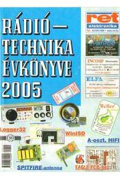 Rádiótechnika évkönyve 2005. - Békei Ferenc - Régikönyvek