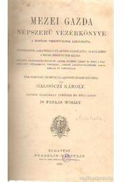 Mezei gazda népszerü vezérkönyve - Galgóczi Károly - Régikönyvek