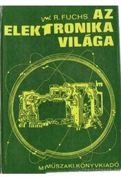 Az elektonika világa - Fuchs, Walter R. - Régikönyvek