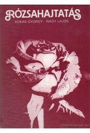 Rózsahajtatás - Kokas György, Nagy Lajos - Régikönyvek