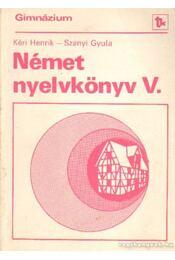 Német nyelvkönyv V. - Kéri Henrik- Szanyi Gyula - Régikönyvek