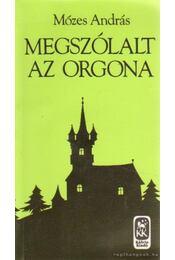 Megszólal az orgona - Mózes András - Régikönyvek