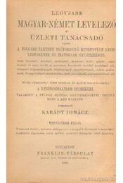 Legujabb magyar-német levelező és üzleti tanácsadó - Karády Ignácz (szerkesztő) - Régikönyvek