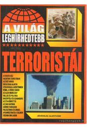A világ leghíresebb terroristái - Bolyki Tamás - Régikönyvek