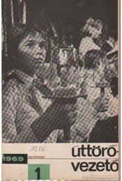 Úttörővezető XXIII. évfolyam 1969. teljes - Régikönyvek